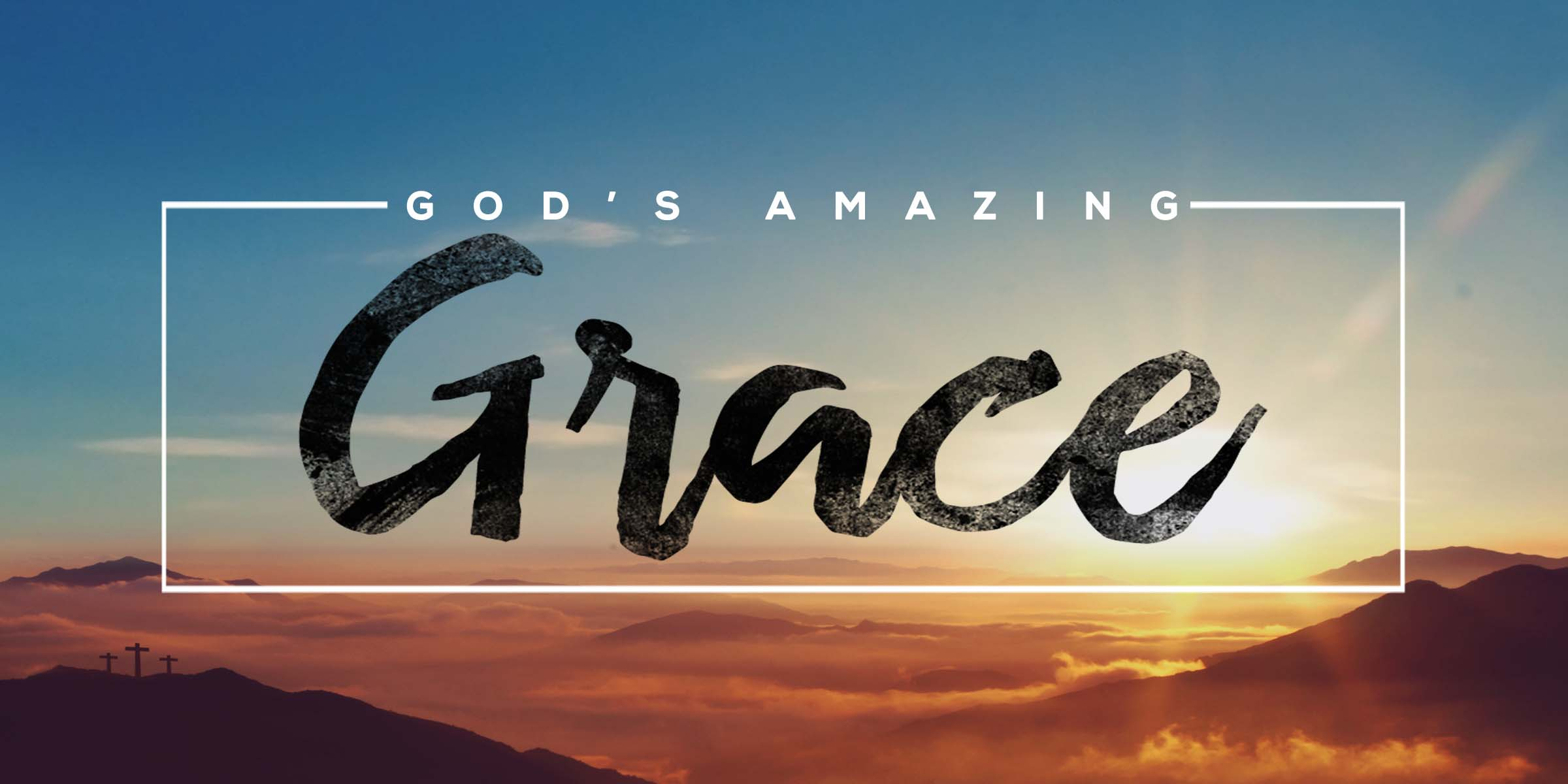 God s Amazing GRACE